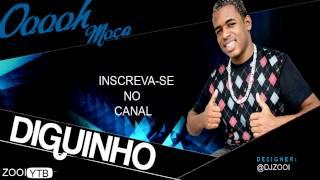 MC Diguinho - Oooh Moça - ( Lançamento 2013 )