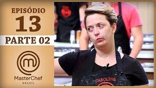 MASTERCHEF BRASIL (30/05/2017) | PARTE 2 | EP 13 | TEMP 04