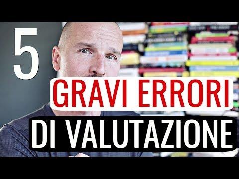 5 GRAVI errori di valutazione che paghi a caro prezzo