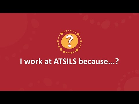 Our People: I work at ATSILS because?