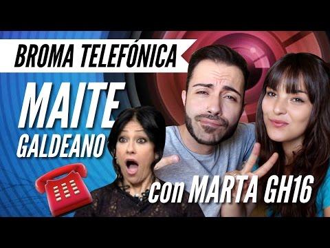 BROMA TELEFÓNICA A MAITE GALDEANO CON MARTA GH16   Manelvideoblogs