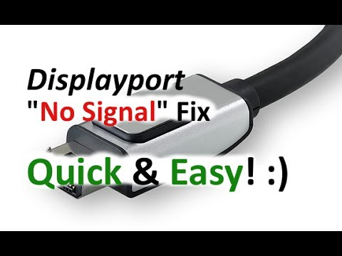 "Display Port ""No Signal"" FIX!!"