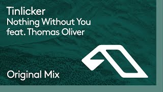 Tinlicker - Nothing Without You feat. Thomas Oliver