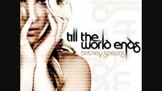 Britney Spears - Till The World Ends Remix (Feat. Ke$ha & Nicki Minaj)