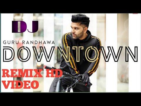 Guru Randhawa  Downtown || O Munda Don Don Lagta Gediya || Downtown