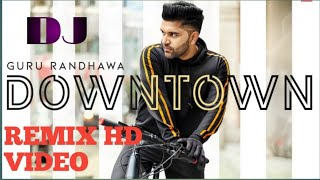 Guru Randhawa  Downtown || o Munda don don Lagta gediya || downtown