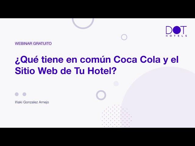 Webinar: ¿Qué tiene en común Coca Cola y el Contenido de Tu Hotel?