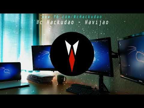 Mc Hackudao - Havijao (Dj Kali Linux)