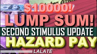 $10K CHECK! More Stimulus, HAZARD PAY Will it Pass?! SECOND STIMULUS CHECK UPDATE & Stimulus Package
