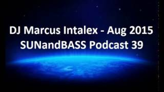 DJ Marcus Intalex (no MC) - SUNandBASS Podcast 39 (Cut 60m ) - Aug 2015