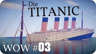 Sinkende Titanic! (1:1) -- WOW! Episode 3 - Minecraft [DE] [HD]