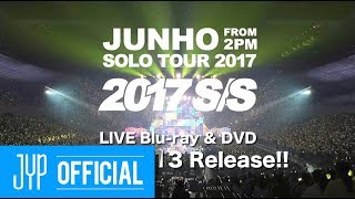 "JUNHO (From 2PM)  Japan Solo Tour 2017 ""2017 S/S"" Digest Video"