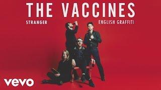 The Vaccines - Stranger