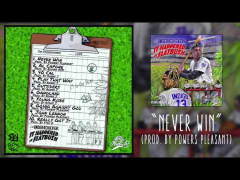 THE UNDERACHIEVERS - NEVER WIN (AUDIO)