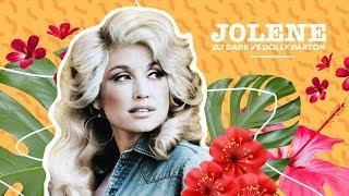 Dj Dark vs Dolly Parton - Jolene | REMIX