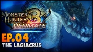 Monster Hunter 3 Ultimate (WiiU) | Ep.04 - The Lagiacrus.
