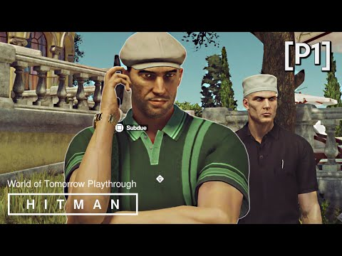 HITMAN 6 (2016) · Mission: World of Tomorrow Walkthrough [P1] (Sapienza, Italy) | PS4 Gameplay