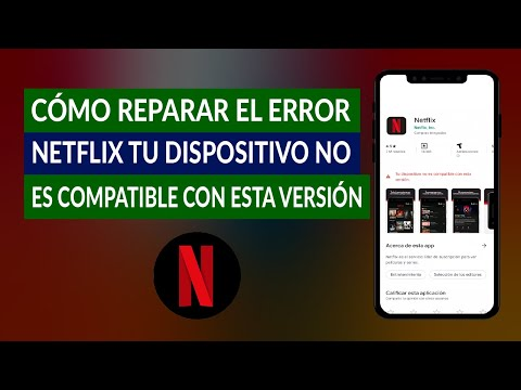 Cómo Reparar el Error de Netflix tu Dispositivo no es Compatible con esta Versión