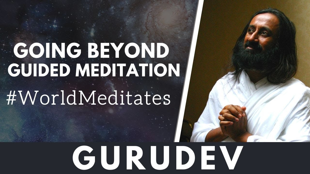 Going Beyond | Guided Meditation with Gurudev | 04.07.2020 - Noon