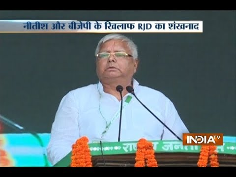 RJD anti-BJP Patna rally: We'll die but will not go with the BJP, says Lalu Yadav