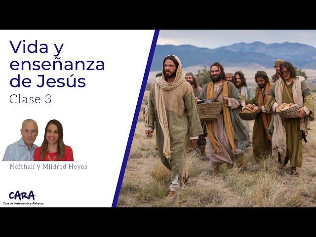 Vida y enseñanza de Jesucristo - Clase 3
