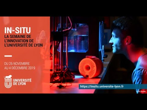 IN-SITU, la semaine de l'innovation de l'Université de Lyon. Du 26/11/2019 au 4/12/2019