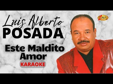LUIS ALBERTO POSADA   ESTE MALDITO AMOR   KARAOKE