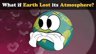 What if Earth Lost its Atmosphere? | #aumsum #kids #science #education #children