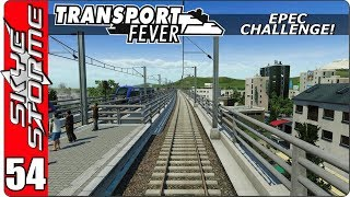 Transport Fever EPEC Challenge Ep 54 - A Long Journey!