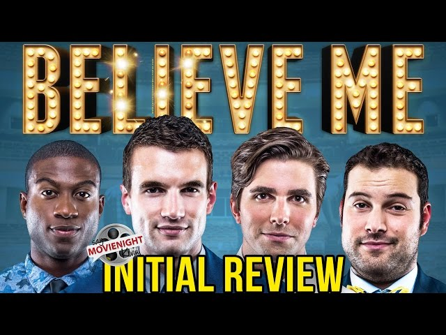Believe Me | Initial Review