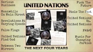 United Nations - The Next Four Years [Full Album]