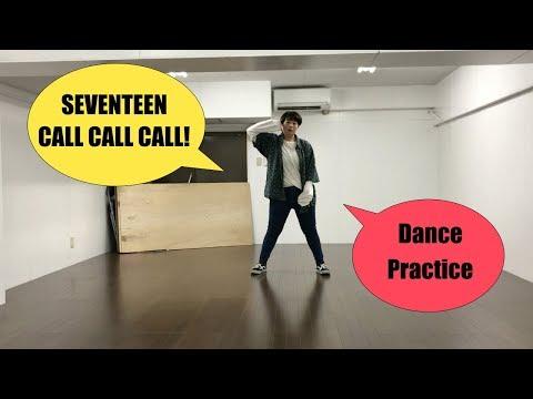 SEVENTEEN(세븐틴) - CALL CALL CALL! Dance Cover Practice