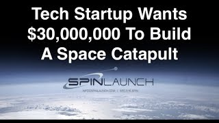 Tech Startup Wants $30M To Build A Space Catapult (or Slingatron?)