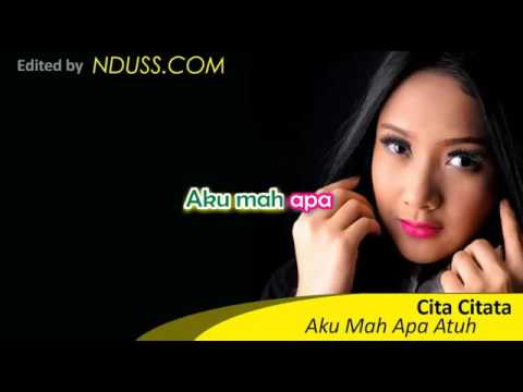 [Karaoke] Aku Mah Apa Atuh - Cita Citata (Tanpa Vokal-Minus One).mp4