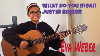 What Do U Mean ~ Justin Bieber ~ Fingerstyle guitar cover ~ Eva Weber ~ Arr. Andrew Foy
