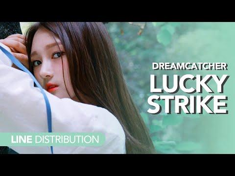 드림캐쳐 DreamCatcher - Lucky Strike (Maroon 5 cover)   Line distribution
