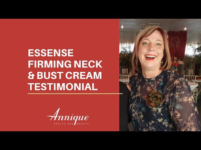 Essense Firming Neck & Bust Cream Testimonial | Dalene Richter