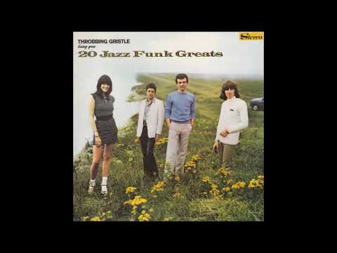 Throbbing Gristle - 20 Jazz Funk Greats (FULL ALBUM)