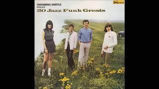 Throbbing Gristle - 20 Jazz Funk Greats (FULL ALBUM)