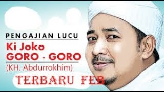 Download Lagu KI JOKO GORO GORO/TERBARU FEBRUARI 2020 /full / 3p mp3