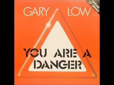 Gary Low – You Are A Danger extended 1982  lyrics