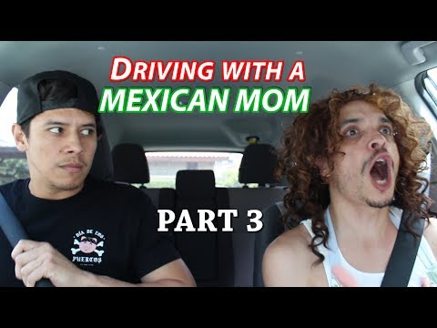 Driving with a Mexican Mom PART 3