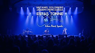 When Heart Speaks || Estas Tonne (with Netanel Goldberg / Joseph Pepe Danza)