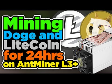 Mining Doge And Litecoin For 24hrs On AntMiner L3+