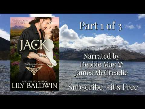 Free audio book, Part 1 of 3, Jack: A Scottish Outlaw, Book 1, a historical romance, James McCreadie
