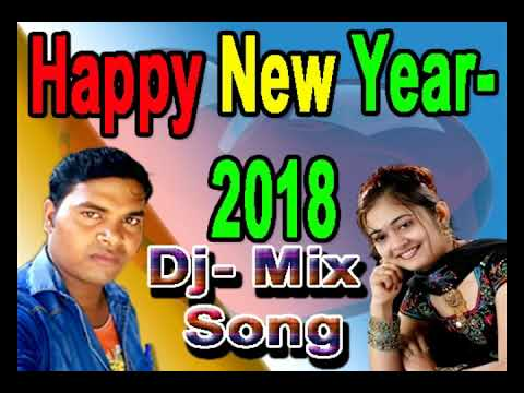 Happy new year 2018 song+HD Bhojpuri mix Dj video 2018