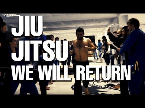 JIU JITSU, WE WILL RETURN   A Motivational BJJ Short Film