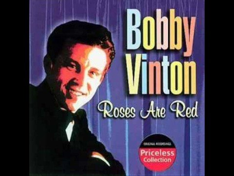 BOBBY VINTON -  ROSES ARE RED MY LOVE