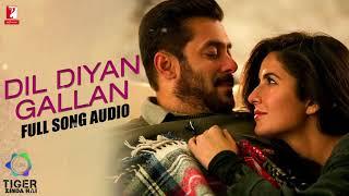 Dil Diyan Gallan   Full Song Audio   Tiger Zinda Hai   Atif Aslam   Vishal and S
