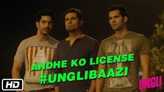Andhe Ko License (Blind Man's License) #UNGLIBAAZI - Randeep Hooda, Neil Bhoopalam, Angad Bedi